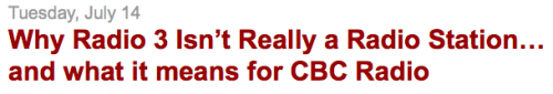 Headline: Why Radio 3 isn't really a radio station…and what it means for CBC Radio