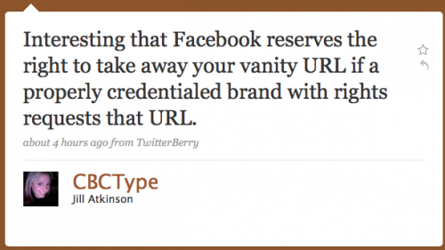 CBCType: Interesting that Facebook reserves the right to take away your vanity URL if a properly-credentialed brand with  rights requests that URL