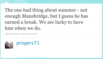 progers71: The one bad thing about summer – not enough Mansbridge, but I guess he has earned a break. We are lucky to have him when we do