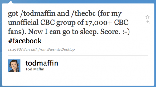 todmaffin: got /todmaffin and /thecbc (for my unofficial CBC group of 17,000+ CBC fans