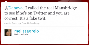melissagrelo: @Danovac I called the real Mansbridge to see if he's on Twitter and you are correct. It's a fake twit.