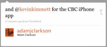 adamjclarkson: and @kevinkimmet for the CBC iPhone app