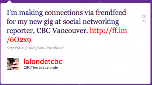 lalondetcbc: I'm making connections via Friendfeed for my new gig at social-networking reporter, CBC Vancouver