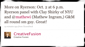 CreativeFusion: More on Ryerson: Oct. 2 at 6 pm Ryerson panel with Clay Shirky of NYU and @mathewi (Mathew Ingram) G&M all round sm guy. Great!