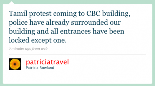 patriciatravel: Tamil protest coming to CBC building. Police have already surrounded our building and all entrances have been locked except one