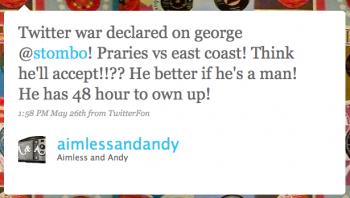 aimlessandandy: Twitter war declared on George @stombo!