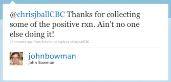@chrisjballCBC Thanks for collecting some of the positive rxn. Ain't no one else doing it!